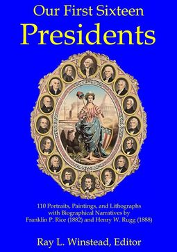 Our First Sixteen Presidents edited by Ray L. Winstead